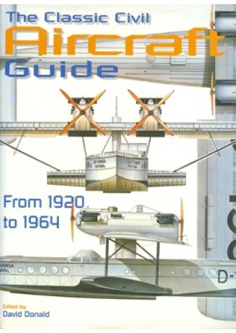 THE CLASSIC CIVIL AIRCRAFT GUIDE FROM 1920 TO 1964