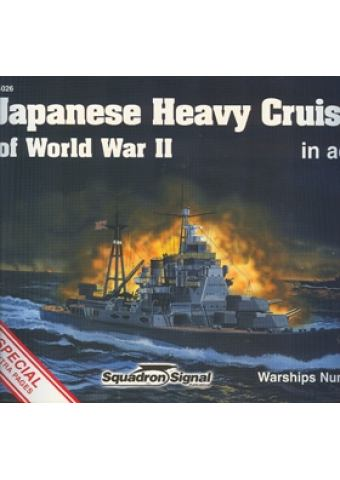 JAPANESE HEAVY CRUISERS OF WORLD WAR II IN ACTION