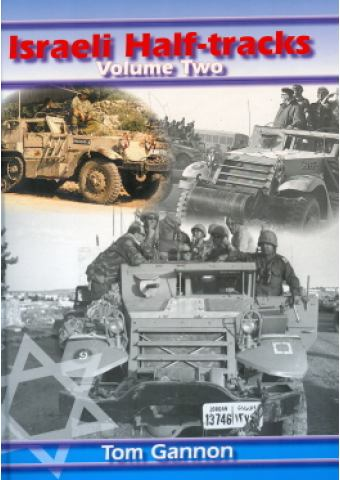 Israeli Half-Tracks Volume 2, Tom Gannon