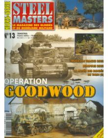 STEEL MASTERS HORS-SERIE No 13: OPERATION GOODWOOD