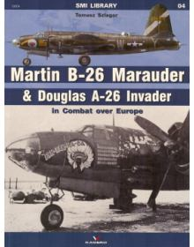 Martin B-26 Marauder & Douglas A-26 Invader in Combat over Europe, SMI Library, Kagero Publications