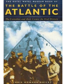 THE ROYAL NAVAL MUSEUM BOOK OF THE BATTLE OF THE ATLANTIC