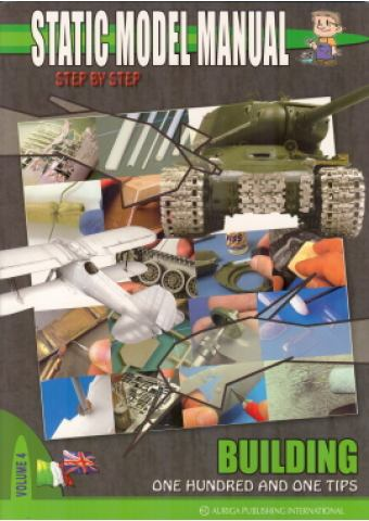 Building - Οne Ηundred and one Tips,  Static Model Manual Vol. 4, Auriga Publishing