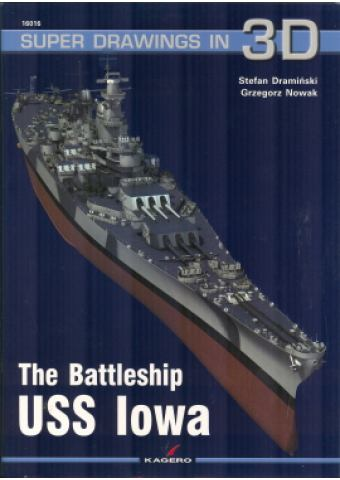 The Battleship USS Iowa, Super Drawings in 3D, Kagero Publications
