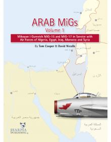 Arab MiGs Volume 1, Harpia Publishing