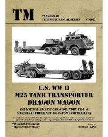 U.S. WW II M25 Tank Transporter Dragon Wagon, Technical Manuals No 6017, Tankograd