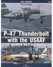 P-47 Thunderbolt with the USAAF (MTO, Asia & Pacific), SMI Library no 7, Kagero