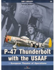 P-47 Thunderbolt with the USAAF (European Theatre of Operations), SMI Library no 5, Kagero Publications