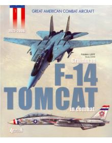 Grumman F-14 Tomcat in Combat 1972-2006, Great American Combat Aircraft No 1, Histoire & Collections