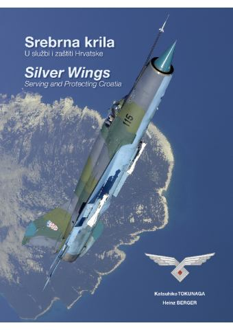 Silver Wings - Serving and Protecting Croatia, Harpia Publishing