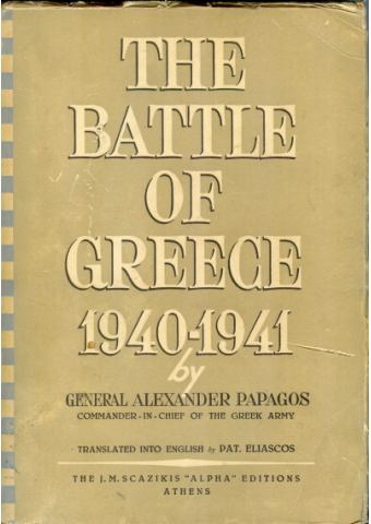The Battle of Greece 1940-1941, General Alexander Papagos