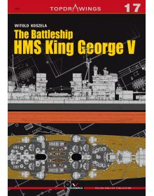 The Battleship HMS King George V, Top Drawings no 17, Kagero Publications
