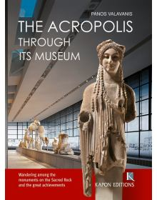 The Acropolis Through its Museum (Hardcover Edition), Kapon Editions