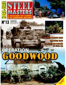 Hors-Serie Steel Masters No 13: Operation Goodwood