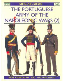 The Portoguese Army of the Napoleonic Wars (2), Men at Arms No 346, Osprey Publishing