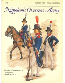 Napoleon's Overseas Army, Men at Arms 211, Osprey Publishing
