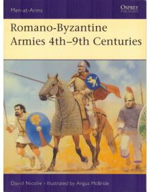 Romano-Byzantine Armies 4th-9th Centuries, Men at Arms No 247, Osprey Publishing