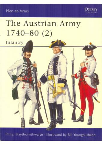 The Austrian Army 1740-80 (2): Infantry, Men at Arms No 276, Osprey Publishing