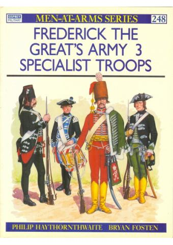 Frederick the Great's Army (3): Specialist Troops, Men at Arms No 248, Osprey Publishing