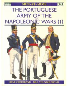 The Portuguese Army of the Napoleonic Wars (1), Men at Arms No 343, Osprey Publishing