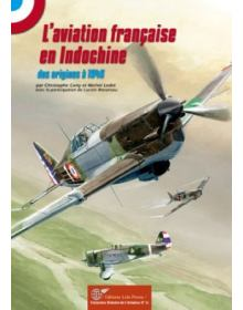 L' Aviation Francaise en Indochine 1910-1945, Lela Presse