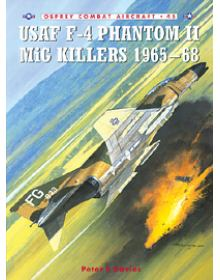 USAF F-4 Phantom II MiG Killers 1965-68, Σειρά Combat Aircraft no 45, Osprey Publishing