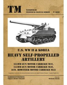 U.S. WW II & Korea Heavy Self-Propelled Artillery, Technical Manual No 6030, Tankograd
