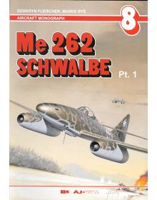 Me 262 Schwalbe Pt. 1, Aircraft Monograph no 8, AJ Press