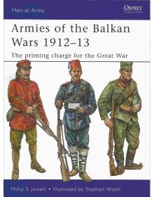 Armies of the Balkan Wars 1912-13, Men at Arms No 466, Osprey Publishing