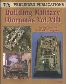 Building Military Dioramas Vol. VIII, Francois Verlinden, Verlinden Publications