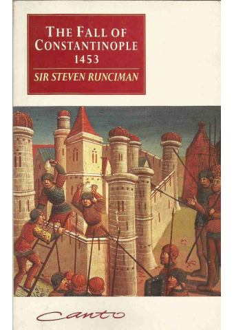 The Fall of Constantinople 1453, Sir Steven Runciman, Cambridge University Press