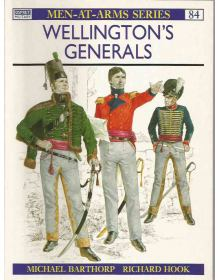 Wellington's Generals, Men at Arms No 84, Osprey Publishing