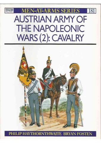 Austrian Army of the Napoleonic Wars (2): Cavalry, Men at Arms 181