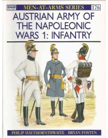 Austrian Army of the Napoleonic Wars 1: Infantry, Men at Arms No 176, Osprey Publishing