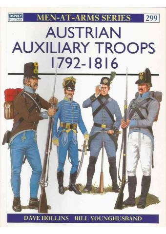 Austrian Auxiliary Troops 1792–1816, Men at Arms No 299, Osprey Publishing