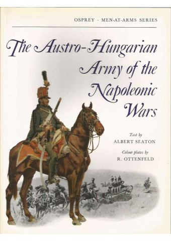 The Austro-Hungarian Army of the Napoleonic Wars, Men-at-Arms, Osprey Publishing