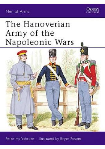 The Hanoverian Army of the Napoleonic Wars, Men at Arms No 206, Osprey Publishing