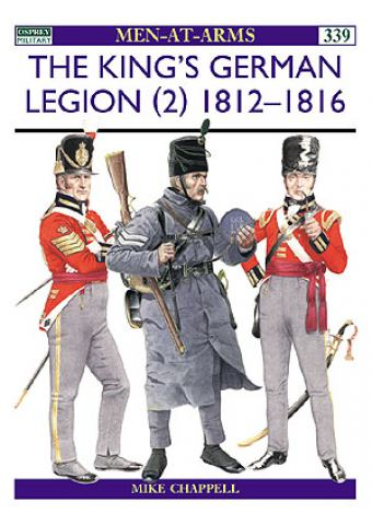 The King's German Legion (2) 1812–16, Men at Arms No 339, Osprey Publishing