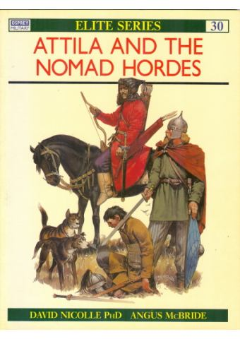 Attila and the Nomad Hordes, Elite no 30, Osprey