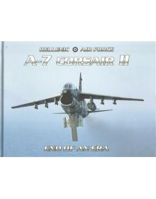 Hellenic Air Force A-7 Corsair II: End of an Era (Hardcover Edition)