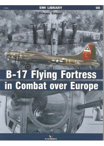 B-17 Flying Fortress in Combat over Europe, SMI Library, Kagero