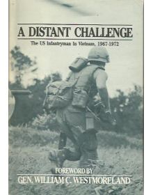 A Distant Challenge: The US Infantryman in Vietnam 1967-1972