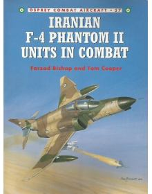 Iranian F-4 Phantom II Units in Combat, Combat Aircraft no 37, Osprey