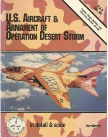 U.S. Aircraft & Armament of Operation Desert Storm, In Detail & Scale Vol. 40