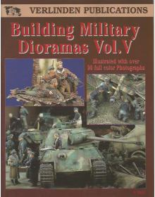Building Military Dioramas Vol. V, Francois Verlinden, Verlinden Publications