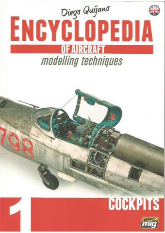 Encyclopedia of Aircraft Modelling Techniques Vol 1: Cockpits, Ammo of Mig Jimenez