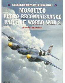 Mosquito Photo-Reconnaissance Units of World War 2, Combat Aircraft No 13, Osprey