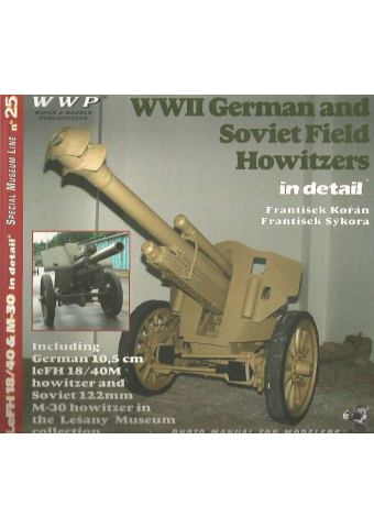 WWII German and Soviet Field Howitzers in Detail, WWP