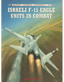 Israeli F-15 Eagle Units in Combat, Combat Aircraft no 67, Osprey