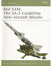 Red SAM: The SA-2 Guideline Anti-Aircraft Missile, New Vanguard 134, Osprey